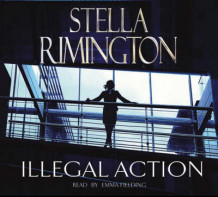 Illegal Action av Stella Rimington (Lydbok-CD)