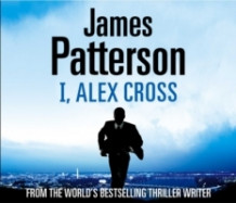 I, Alex Cross av James Patterson (Lydbok-CD)