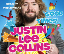 Good Times! av Justin Lee Collins (Lydbok-CD)