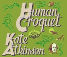 Human Croquet av Kate Atkinson (Lydbok-CD)