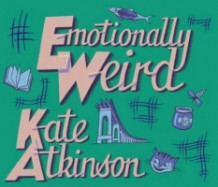 Emotionally Weird av Kate Atkinson (Lydbok-CD)