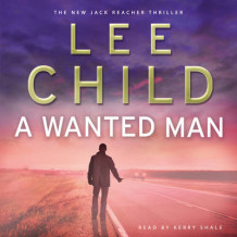 A Wanted Man av Lee Child (Lydbok-CD)