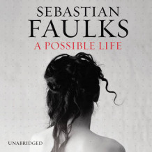 A Possible Life av Sebastian Faulks (Lydbok-CD)