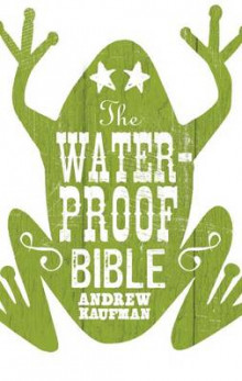 The Waterproof Bible av Andrew Kaufman (Heftet)