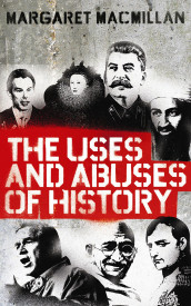 The uses and abuses of history av Margaret MacMillan (Heftet)