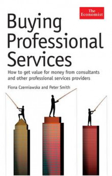 The Economist: Buying Professional Services av Fiona Czerniawska og Peter Smith (Innbundet)