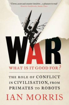 War: What is it Good for? av Ian Morris (Heftet)