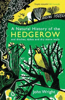 A Natural History of the Hedgerow av John Wright (Heftet)