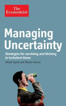 The Economist: Managing Uncertainty av Michel Syrett og Marion Devine (Heftet)