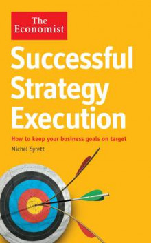 The Economist: Successful Strategy Execution av Michel Syrett (Heftet)