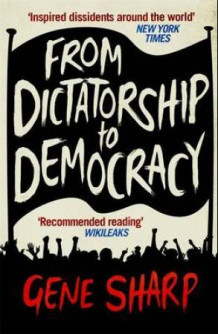 From dictatorship to democracy av Gene Sharp (Heftet)