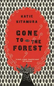 Gone to the forest av Katie Kitamura (Heftet)