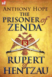 The Prisoner of Zenda & Its Sequel Rupert of Hentzau av Anthony Hope (Innbundet)