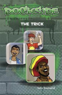 Dockside: The Trick: Stage 2 Book 3 av John Townsend (Heftet)