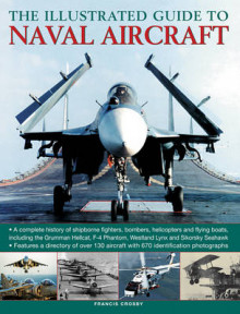 Illustrated Guide to Naval Aircraft av Francis Crosby (Innbundet)