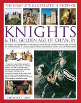 Omslag - The Complete Illustrated History of Knights & the Golden Age of Chivalry