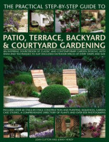 Omslag - The Practical Step-by-Step Guide to Patio, Terrace, Backyard & Courtyard Gardening