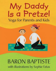 My Daddy Is a Pretzel av Baron Baptiste (Heftet)