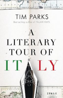 A Literary Tour of Italy av Tim Parks (Heftet)