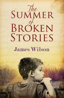 The Summer of Broken Stories av James Wilson (Heftet)