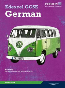 Edexcel GCSE German Foundation Student Book: Foundation Student Book av Hariette Lanzer og Michael Wardle (Heftet)