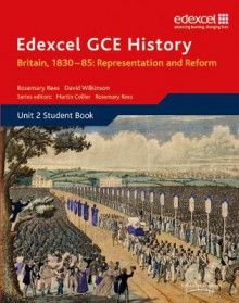 Edexcel GCE History AS Unit 2 B1 Britain, 1830-85: Representation and Reform av David Wilkinson, Martin Collier og Rosemary Rees (Heftet)