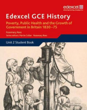 Edexcel GCE History AS Unit 2 B2 Poverty, Public Health & Growth of Government in Britain 1830-75 av Rosemary Rees (Heftet)