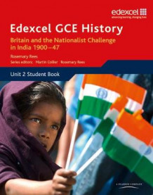 Edexcel GCE History AS Unit 2 D2 Britain and the Nationalist Challenge in India 1900-47 av Rosemary Rees (Heftet)