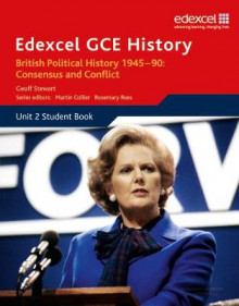 Edexcel GCE History AS Unit 2 E1 British Political History 1945-90 Consensus and Conflict av Geoff Stewart (Heftet)