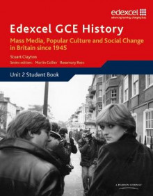 Edexcel GCE History AS Unit 2 E2 Mass Media, Popular Culture and Social Change in Britain Since 1945 av Stuart Clayton (Heftet)