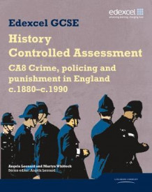 Edexcel GCSE History: CA8 Crime, policing and punishment in England c.1880-c.1990 Controlled Assessment Student book av Angela Leonard og Martyn Whittock (Heftet)
