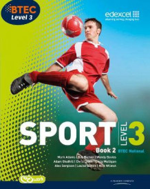 BTEC Level 3 National Sport Book 2 av Ray Barker, Wendy Davies, Chris Lydon, Nick Wilmot, Mark Adams, Adam Gledhill, Louise Sutton og Alex Sergison (Heftet)