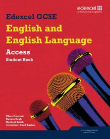 Edexcel GCSE English and English Language Access Student Book av Clare Constant og Geoff Barton (Heftet)