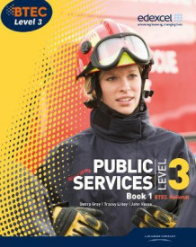 BTEC Level 3 National Public Services Student Book av Debra Gray, Tracey Lilley og Elizabeth Toms (Heftet)