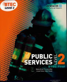 BTEC Level 2 First Public Services Student Book av Debra Gray, Tracey Lilley og Elizabeth Toms (Heftet)