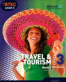 BTEC Level 3 National Travel and Tourism Student Book 1: Book 1 av Gillian Dale (Heftet)