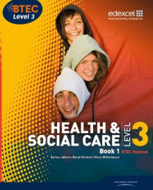 BTEC Level 3 National Health and Social Care: Student Book 1 av Neil Moonie, Carolyn Aldworth, Marilyn Billingham og Hilary Talman (Heftet)