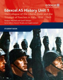 Edexcel GCE History AS Unit 1 E/F3 the Collapse of the Liberal State and the Triumph of Fascism in Italy, 1896-1943 av Geoff Stewart og Andrew Mitchell (Heftet)