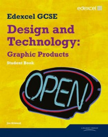 Edexcel GCSE Design and Technology Graphic Products: Student Book av Jon Atwood (Heftet)