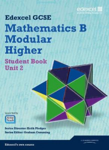 GCSE Mathematics Edexcel 2010: Spec B Higher Unit 2 Student Book: Unit 2 av Keith Pledger, Graham Cumming, Kevin Tanner, Gareth Cole, Michael Flowers, Rob Summerson, Julie Bolter, Rob Pepper, Joe Petran og Keith Eames (Heftet)