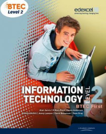 BTEC Level 2 First IT Student Book av K Mary Reid, Alan Jarvis, Jenny Lawson, David Atkinson-Beaumont, Dave Gray, Karen Anderson og Richard McGill (Heftet)