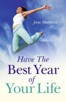 Have the Best Year of Your Life av Jane Matthews (Heftet)