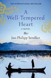 A Well-Tempered Heart av Jan-Philipp Sendker (Heftet)