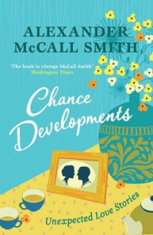 Chance Developments av Alexander McCall Smith (Heftet)