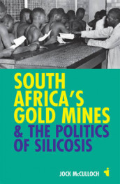South Africa`s Gold Mines and the Politics of Silicosis av Jock Mcculloch (Heftet)