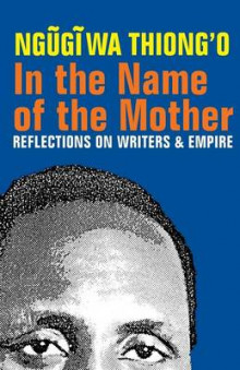 In the Name of the Mother av Ngugi wa Thiong'o (Heftet)