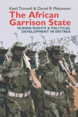 Omslag - The African Garrison State - Human Rights & Political Development in Eritrea Revised and Updated