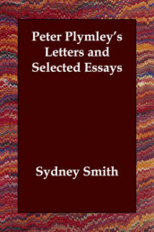 Peter Plymley's Letters and Selected Essays av Sydney Smith (Heftet)