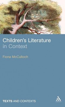 Children's Literature in Context av Fiona McCulloch (Innbundet)
