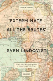 Exterminate All The Brutes av Sven Lindqvist (Heftet)